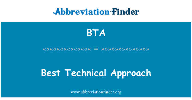BTA: Best Technical Approach