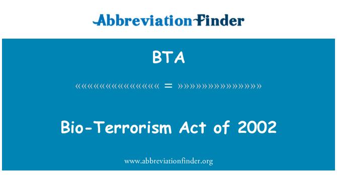BTA: Bio-Terrorism Act of 2002
