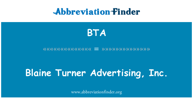 BTA: Blaine Turner Advertising, Inc.