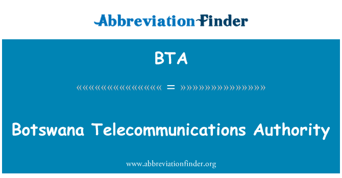 BTA: Botswana Telecommunications Authority