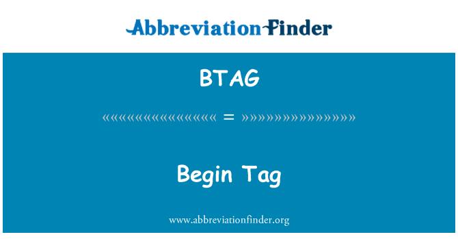 BTAG: Begin Tag