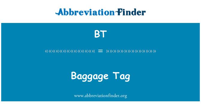 BT: Baggage Tag
