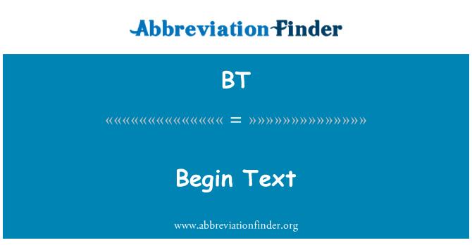BT: Begin Text