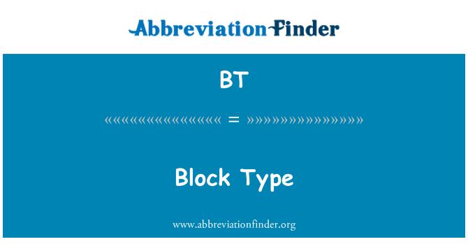 BT: Block Type