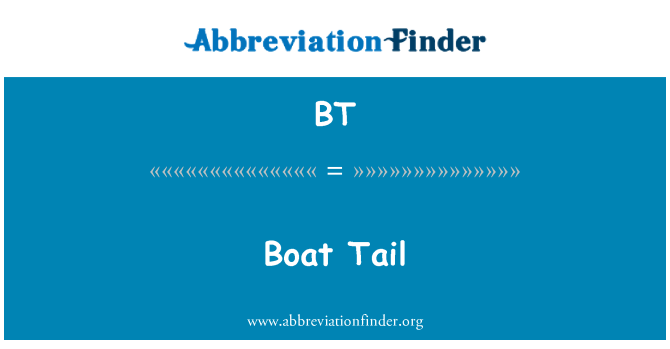 BT: Boat Tail