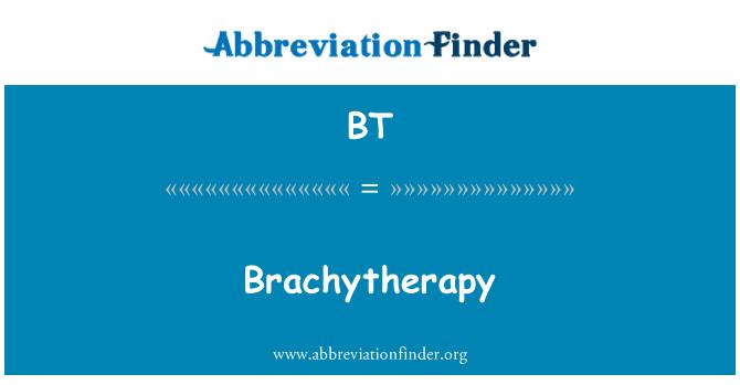 BT: Brachytherapy