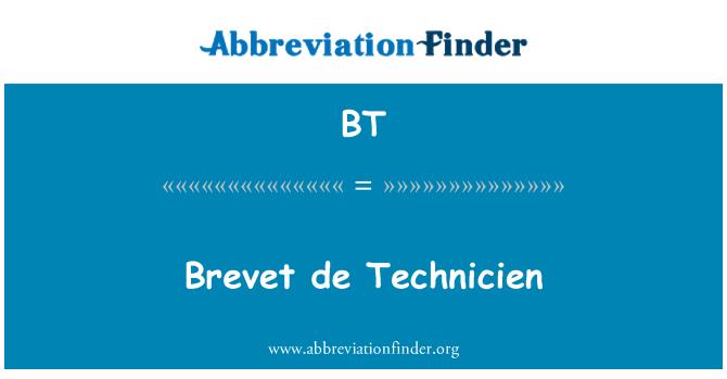 BT: Brevet de Technicien