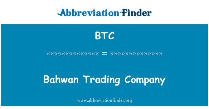 BTC: Bahwan Trading Company
