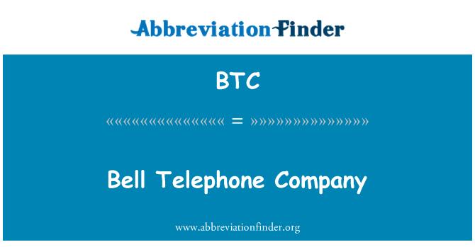 BTC: Bell Telephone Company
