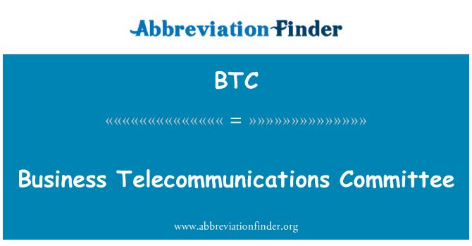 BTC: Business Telecommunications Committee
