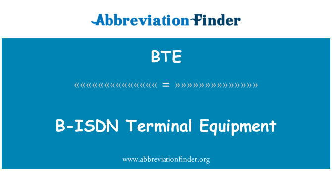 BTE: B-ISDN Terminal Equipment