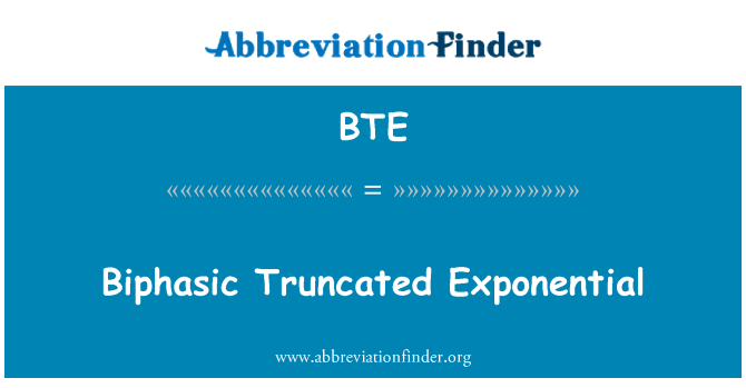 BTE: Biphasic Truncated Exponential