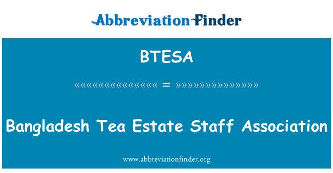 BTESA: 孟加拉国茶叶地产工作人员协会