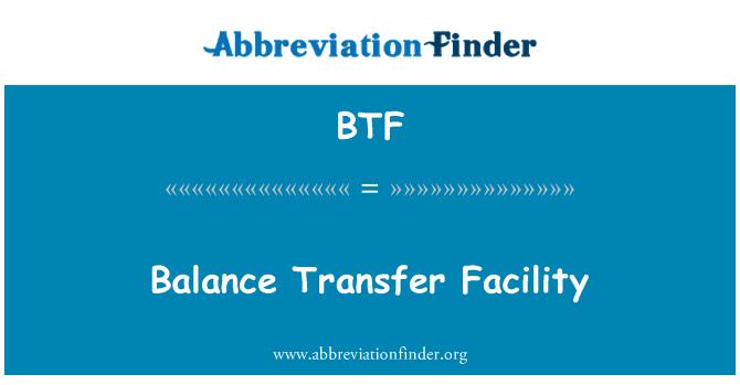BTF: Balance Transfer Facility