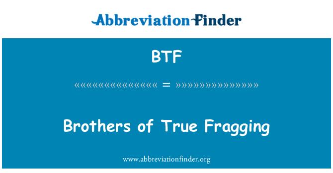 BTF: Brothers of True Fragging