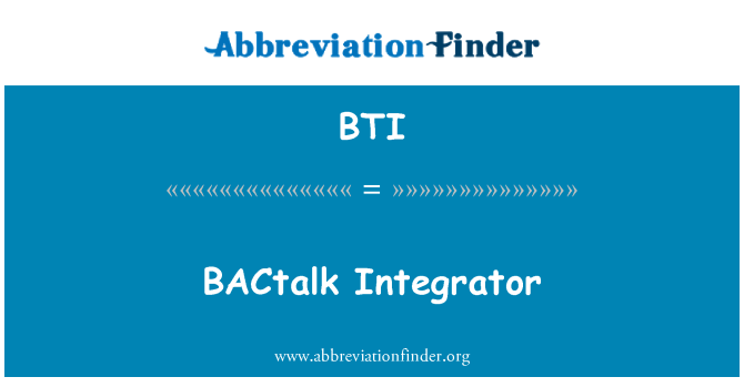 BTI: BACtalk Integrator