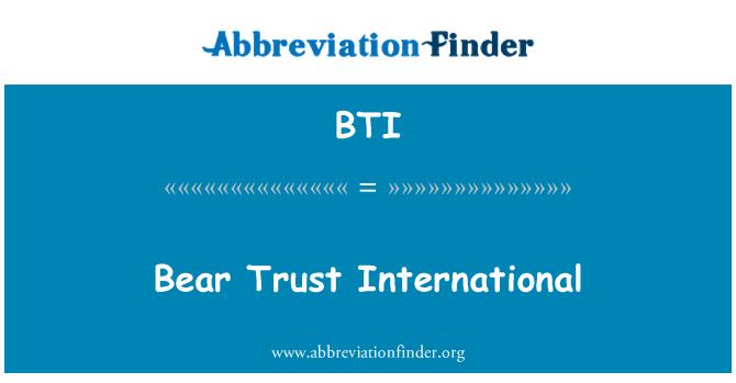 BTI: Bear Trust International