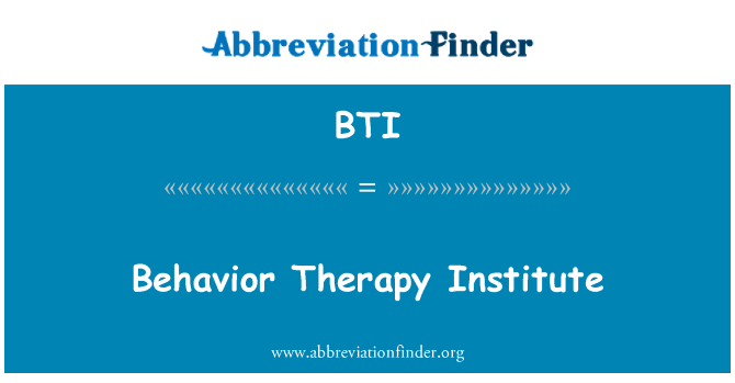 BTI: Behavior Therapy Institute