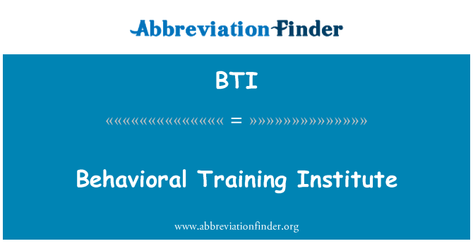 BTI: Behavioral Training Institute