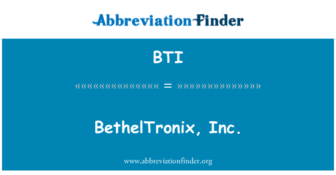 BTI: BethelTronix, Inc.