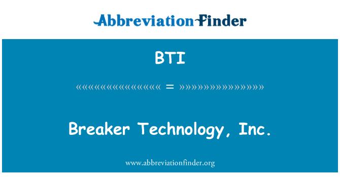 BTI: Breaker Technology, Inc.