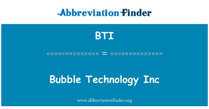 BTI: Bubble Technology Inc