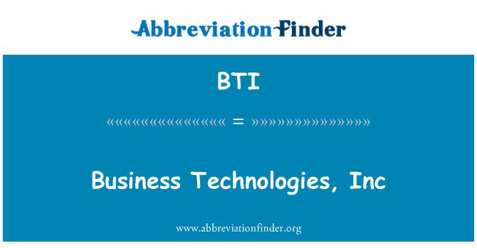 BTI: Business Technologies, Inc