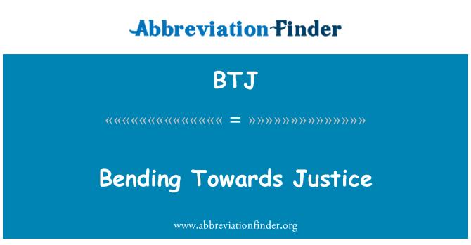BTJ: Bending Towards Justice