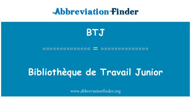 BTJ: Bibliothèque de Travail Junior