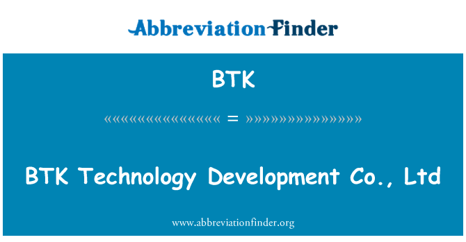 BTK: BTK Technology Development Co., Ltd
