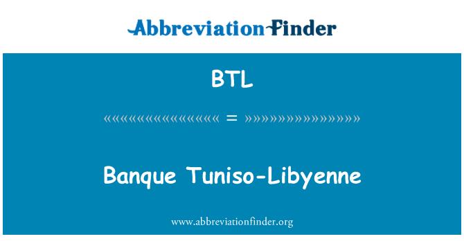BTL: Banque Tuniso-Libyenne