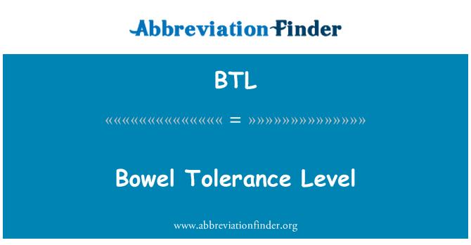 BTL: Bowel Tolerance Level