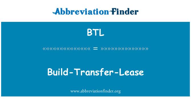BTL: Build-Transfer-Lease