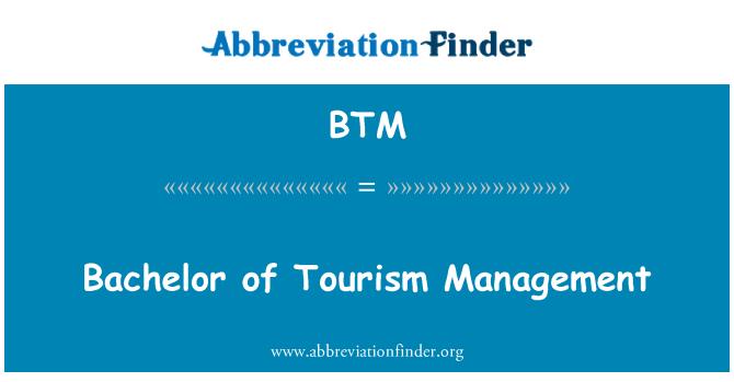 BTM: Bachelor of Tourism Management