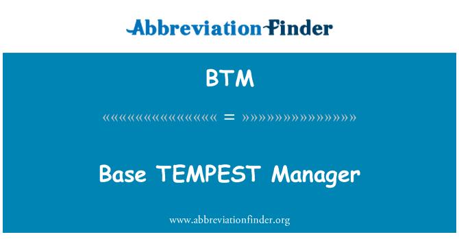 BTM: Base TEMPEST Manager