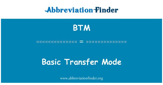 BTM: Basic Transfer Mode