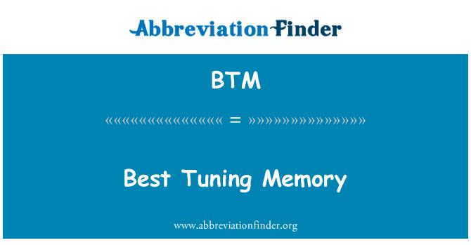 BTM: Best Tuning Memory