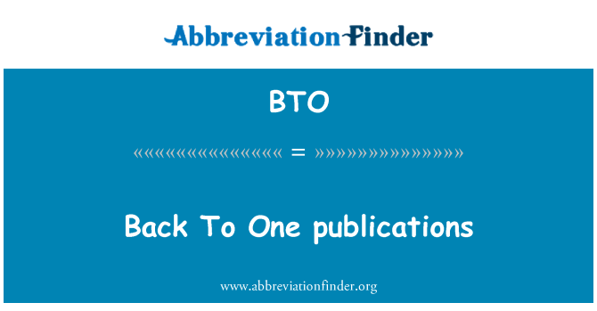 BTO: Back To One publications