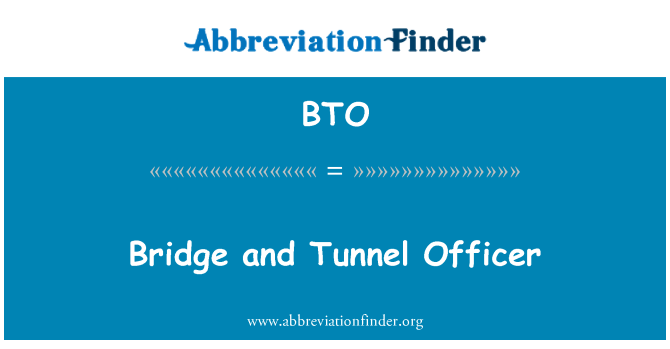 BTO: Bridge and Tunnel Officer