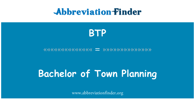 BTP: Bachelor of Town Planning