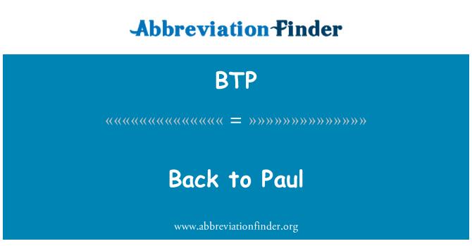 BTP: Back to Paul