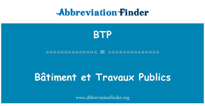 BTP: Bâtiment et Travaux Publics