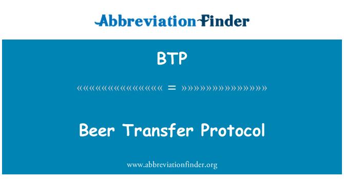 BTP: Beer Transfer Protocol
