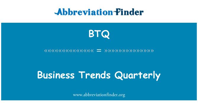 BTQ: Business Trends Quarterly