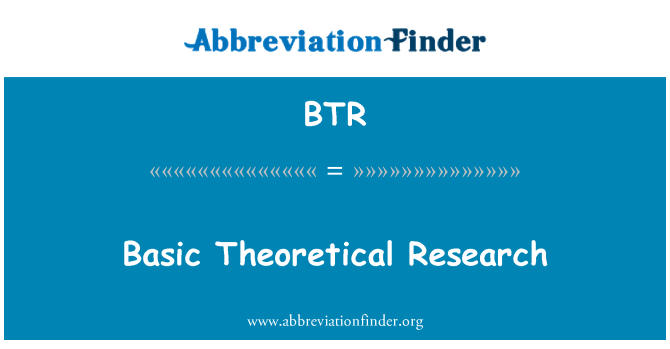 BTR: Basic Theoretical Research
