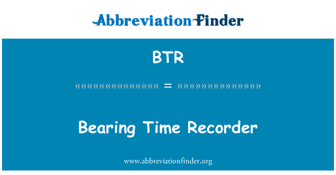 BTR: Bearing Time Recorder