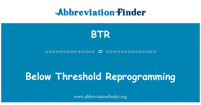 BTR: Below Threshold Reprogramming