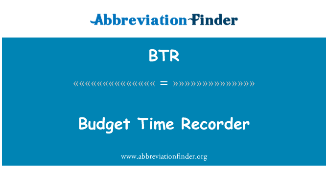 BTR: Budget Time Recorder