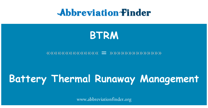 BTRM: Battery Thermal Runaway Management