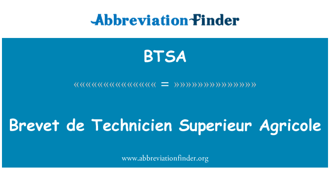 d u00e9finition de btsa   brevet de technicien superieur